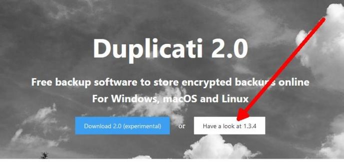 Keuze uit Duplicati 2.0 - experimenteel - en Duplicati 1.3.4 - Stabiel -